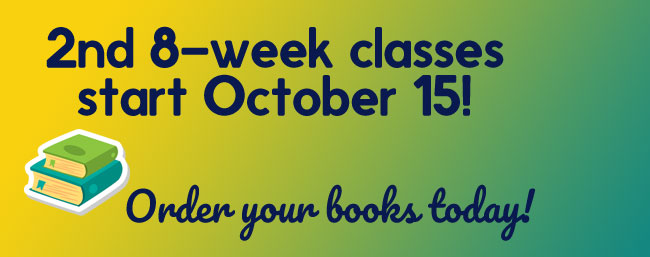 Get your books for 2nd 8-week classes!.